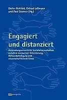 Engagiert und distanziert: Anwendungsorientierte Sozialwissenschaften zwischen normativer Orientierung, Akteursbeteiligung und wissenschaftlichem Ethos