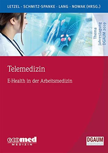 Telemedizin: E-Health in der Arbeitsmedizin