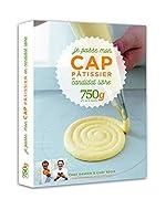 Je passe mon CAP Pâtissier en candidat libre 750g de Damien Duquesne