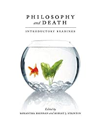 Philosophy and Death: Introductory Readings - S. Brennan & R. J. Stainton Book Cover