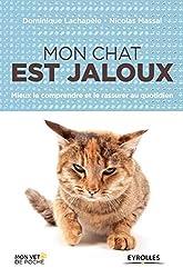 Mon chat est jaloux - Mieux le comprendre et le rassurer au quotidien de Nicolas Massal