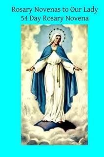 Rosary Novenas to Our Lady: 54 Day Rosary Novena