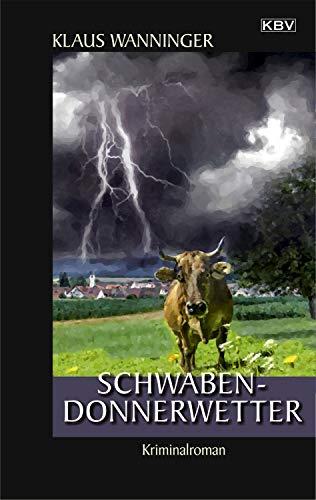 Schwaben-Donnerwetter: Der 21. Fall für Steffen Braig und Katrin Neundorf (Kommissar Braig)