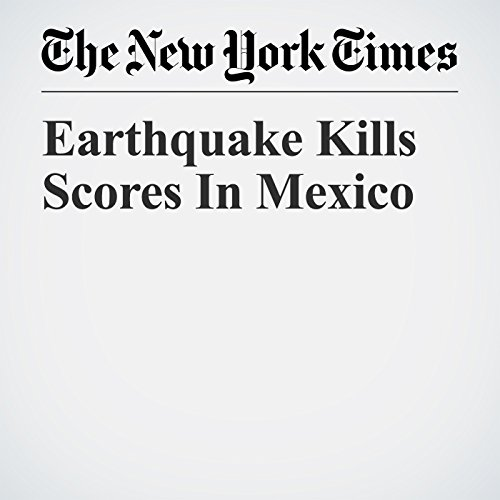 Earthquake Kills Scores In Mexico copertina