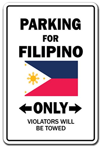 PARKING FOR FILIPINO ONLY Sign philippines flag national pride love | Indoor/Outdoor | 12' Tall Plastic Sign