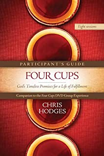 Four Cups Participant's Guide: God's Timeless Promises for a Life of Fulfillment