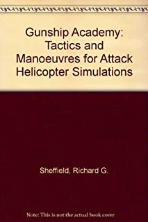 Gunship Academy: Tactics and Maneuvers for Attack Helicopter Simulations