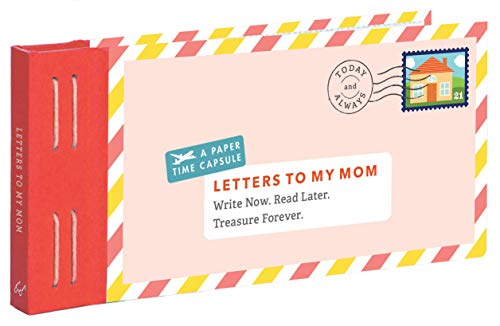 Letters to My Mom: Write Now. Read Later. Treasure Forever. (Books for Mom,...