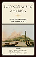 Polynesians in America: Pre-Columbian Contacts With the New World