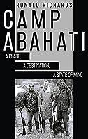 Camp Abahati: A Place, A Destination, A State Of Mind