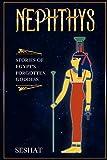 Nephthys: Stories of Egypt's Forgotten Goddess