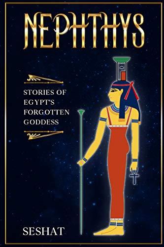 Nephthys: Stories of Egypt's Forgotten Goddess (Children of Earth and Sky)