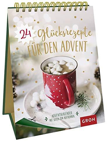 24 Glücksrezepte für den Advent: Adventskalender mit Seiten zum Auftrennen