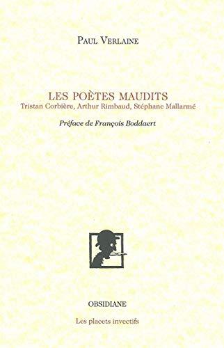 Les Poètes maudits: Tristan Corbière, Arthur Rimbaud, Stéphane Mallarmé