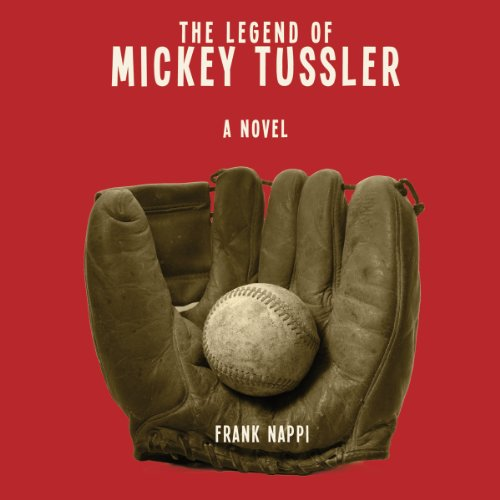 The Legend of Mickey Tussler audiobook cover art