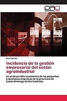 Incidencia de la gestión empresarial del sector agroindustrial