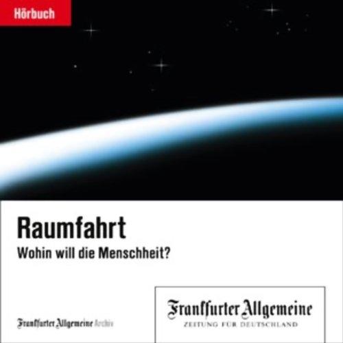 Raumfahrt - Wohin will die Menschheit? Titelbild