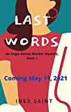 Last Words (An Angie Gomez Murder Mystery, Book 1) (The Angie Gomez Murder Mystery Series) (English Edition)