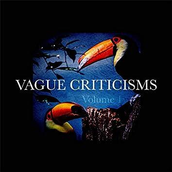 Vague Criticisms Volume 1