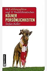 Kölner Persönlichkeiten: 66 Lieblingsplätze und 11 Veedelshistörchen (Lieblingsplätze im GMEINER-Verlag) Taschenbuch