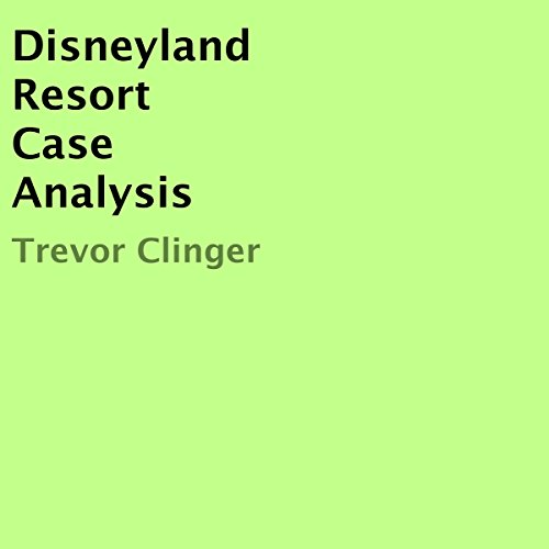 Disneyland Resort Case Analysis cover art