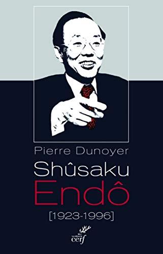Shûsaku Endô (1923 – 1996) (PETITS CERF HIS) (French Edition)