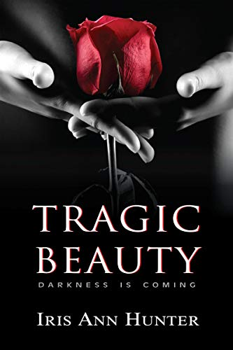 Tragic Beauty: A Dark Romance (Beauty & The Darkness Book 1)