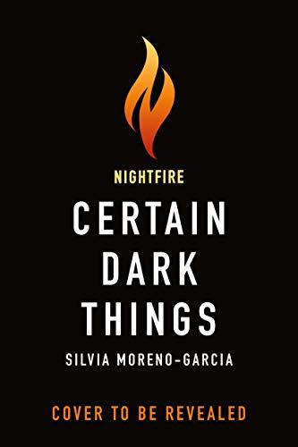 Certain Dark Things: A Novel by [Silvia Moreno-Garcia]