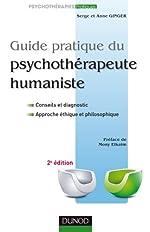 Guide pratique du psychothérapeute humaniste - 2e édition de Serge Ginger