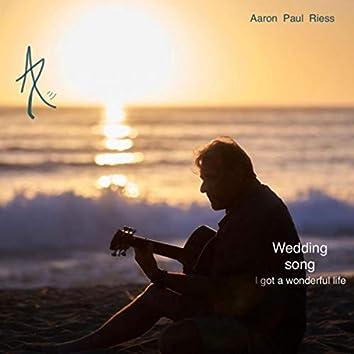 Wedding Song (I Got a Wonderful Life)