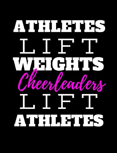 Cheerleaders Lift Athletes: Funny & Inspirational Gifts For Cheerleaders - Cute Composition Notebook For Girls