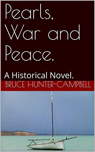 Front cover for the book Pearls, War and Peace by Bruce Hunter-Campbell