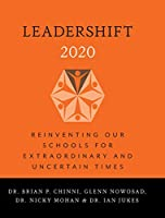 LeaderShift 2020: Reinventing Our Schools For Extraordinary and Uncertain Times