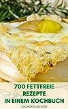 Machen 700 Fettfreie Rezepte In Einem Kochbuch : Kochen Ohne Fett - Fettfreie Rezepte Für Frühstück,...