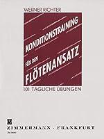 Konditionstraining fuer den Floetenansatz: 101 taegliche Uebungen