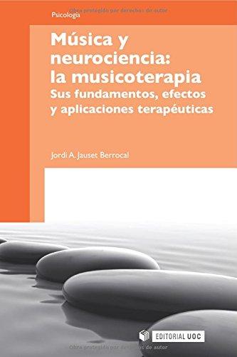Música y neurociencia: la musicoterapia. Sus fundamentos, efectos y aplicaciones terapéuticas (Man