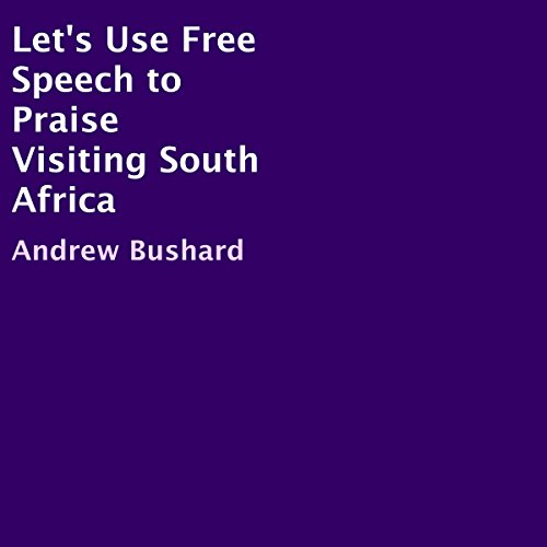 Let's Use Free Speech to Praise Visiting South Africa audiobook cover art