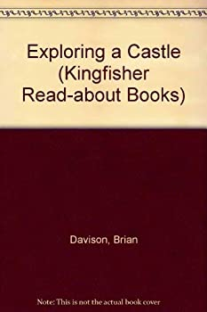 Paperback Exploring a Castle (A Kingfisher Read-about Book) Book