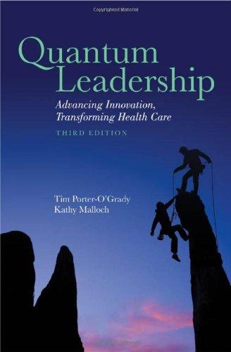 Quantum Leadership: Advancing Innovation, Transforming Health Care