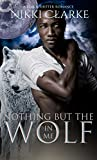 Nothing but the Wolf in Me (Black Valley...