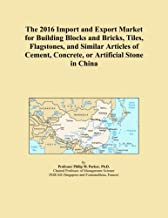 The 2016 Import and Export Market for Building Blocks and Bricks, Tiles, Flagstones, and Similar Articles of Cement, Concrete, or Artificial Stone in China