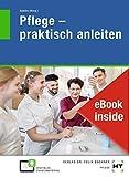 eBook inside: Buch und eBook Pflege - praktisch anleiten: als 5-Jahreslizenz für das eBook