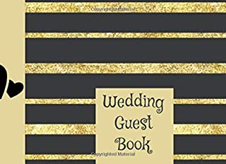Wedding Guest Book: Happy Couple Ultimate Wedding Guest Book Keepsake Diary: This is an 8.25X6 Inches with 84 Pages To Wri...