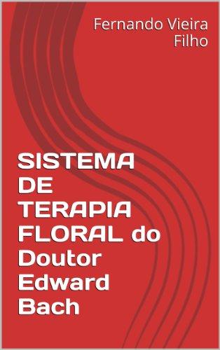 SISTEMA DE TERAPIA FLORAL do Doutor Edward Bach