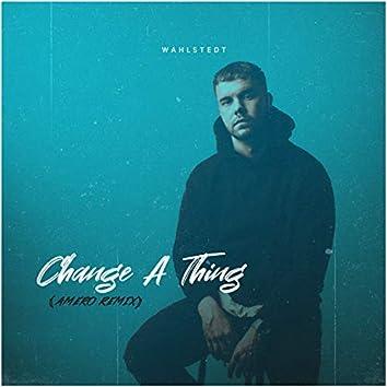 Change a Thing (Amero Remix)