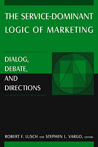The Service-Dominant Logic of Marketing: Dialog, Debate, and Directions (English Edition)