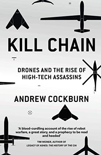 Kill Chain: Drones and the Rise of...