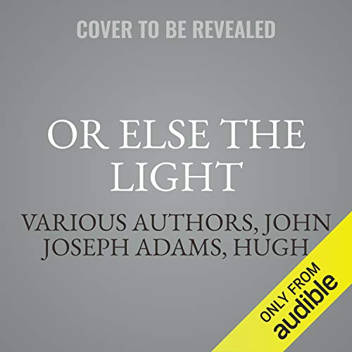 Or Else the Light cover art