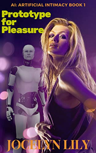 Prototype for Pleasure (AI: Artificial Intimacy Book 1) (English Edition)