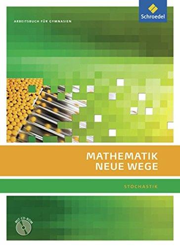 Mathematik Neue Wege SII - Stochastik, allgemeine Ausgabe 2011: Stochastik Arbeitsbuch mit CD-ROM